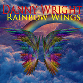 Rainbow Wings by Danny Wright