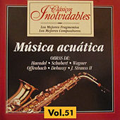 Clásicos Inolvidables Vol. 51, Música Acuática by Various Artists