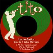 No Me Hagas Recordar (No Me Platiques) by Lucho Gatica