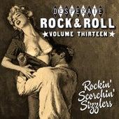 Desperate Rock'n'roll Vol. 13, Rockin´ Scorchin´ Sizzlers von Various Artists