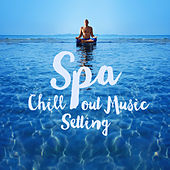 Spa - Chill out Music Setting by Various Artists