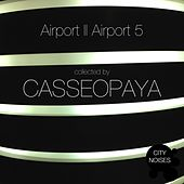 Airport II Airport 5 - A Techno Collection by Casseopaya by Various Artists