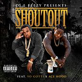 Shoutout (feat. Yo Gotti & Ace Hood) - Single by DJ E-Feezy