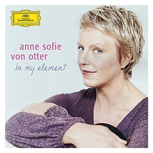 Anne Sofie von Otter - in my element by Various Artists