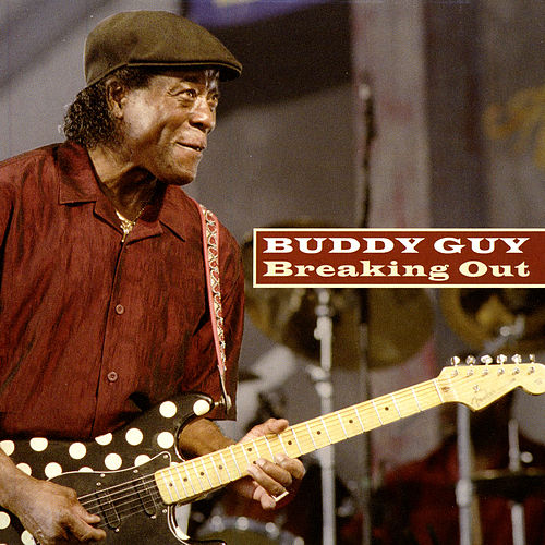 Breaking Out by Buddy Guy