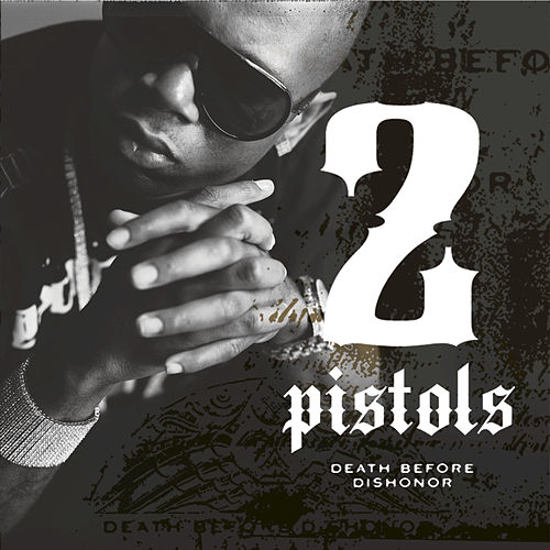 Death Before Dishonor by 2 Pistols