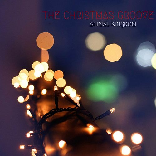 The Christmas Groove by Animal Kingdom