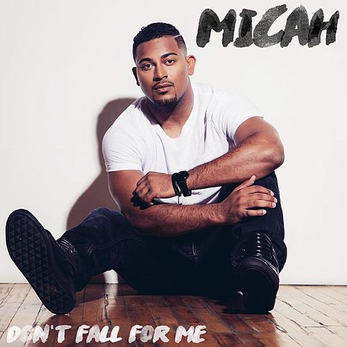Don't Fall for Me by Micah