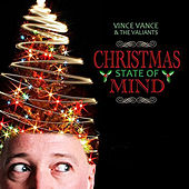 Christmas State of Mind by Vince Vance & The Valiants
