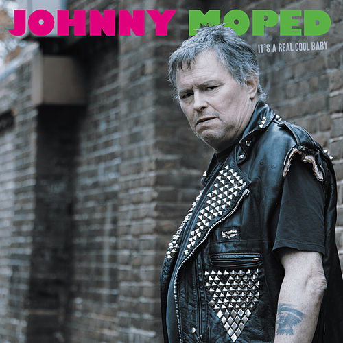 It's a Real Cool Baby by Johnny Moped