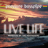 Live Life by Pressure