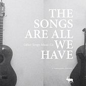 The Songs Are All We Have: A Compilation (2010-2015) by Various Artists