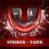 Tazer by Striker