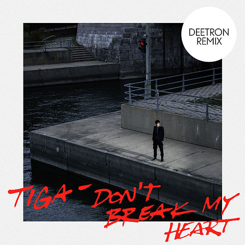 Don't Break My Heart (Deetron Remix) by Tiga