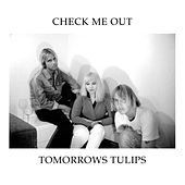 Check Me Out by Tomorrows Tulips