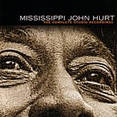 The Complete Studio Recordings by Mississippi John Hurt