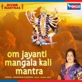 Om Jayanti Mangala Kali Mantra by Anuradha Paudwal