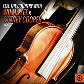 Feel the Country with Wilma Lee & Stoney Cooper, Vol. 2 by Wilma Lee Cooper