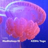 432HZ Meditations IV by 432Hz Yoga