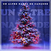 Un Altre Nadal de Cançons by Various Artists
