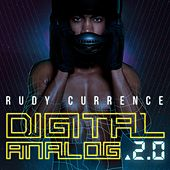 Digital Analog 2.0 by Rudy Currence