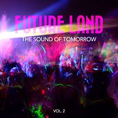 Future Land - The Sound of Tomorrow, Vol. 2 by Various Artists