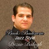 Bach Badinerie by Dezso Balogh