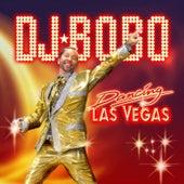 Dancing Las Vegas by DJ Bobo