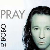 Pray by DJ Bobo