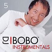 DJ Bobo Instrumentals, Pt. 5 by DJ Bobo
