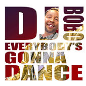 Everybody's Gonna Dance by DJ Bobo