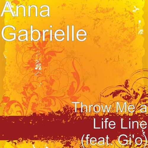 Throw Me a Life Line (feat. Gi'o) by Anna Gabrielle