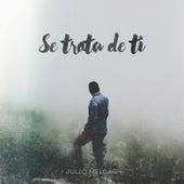 Se Trata de Ti by Julio Melgar