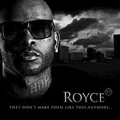 They Don't Make Them Like This Anymore... - Single by Royce Da 5'9
