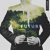 Our Past Our Future by Various Artists