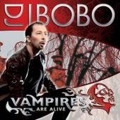 Vampires Are Alive by DJ Bobo
