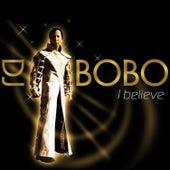 I Believe by DJ Bobo
