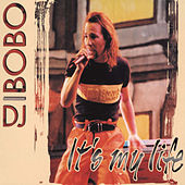 It's My Life von DJ Bobo