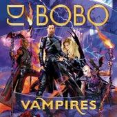 Vampires by DJ Bobo
