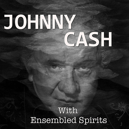 Ensembled Spirits von Johnny Cash