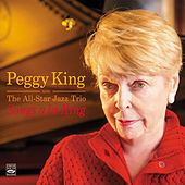 Songs a La King. Peggy King and the All-Star Jazz Trio by Peggy King