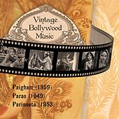Vintage Bollywood Music: Paigham (1959), Paras (1949), Parineeta (1953) by Various Artists