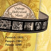 Vintage Bollywood Music: Parvarish (1958), Passport (1961), Patanga (1949) by Various Artists