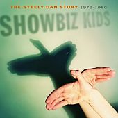 Showbiz Kids: The Steely Dan Story 1972-80 by Steely Dan
