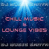 Dj Music Santa: Chill Music and Lounge Vibes for Restaurants and Clubs at Christmas Time with New Age Songs and Cocktail Music for Party Events by Chill Out
