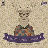 Electronic Hipster, Vol. 6 by Various Artists