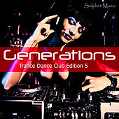 Generations - Trance Dance Club Edition 5 by Various Artists