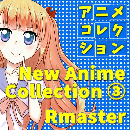New Anime Collection, Vol.3 (Songs from