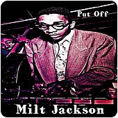 Put Off by Milt Jackson