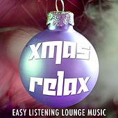 Xmas Relax - Christmas Lounge Easy Listening Music for Xmas Time with Spanish Melodies and Nature Sounds by Chill Out